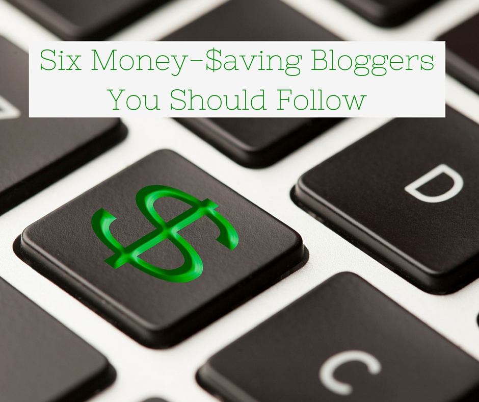 Six Money-Saving Bloggers You Should Follow