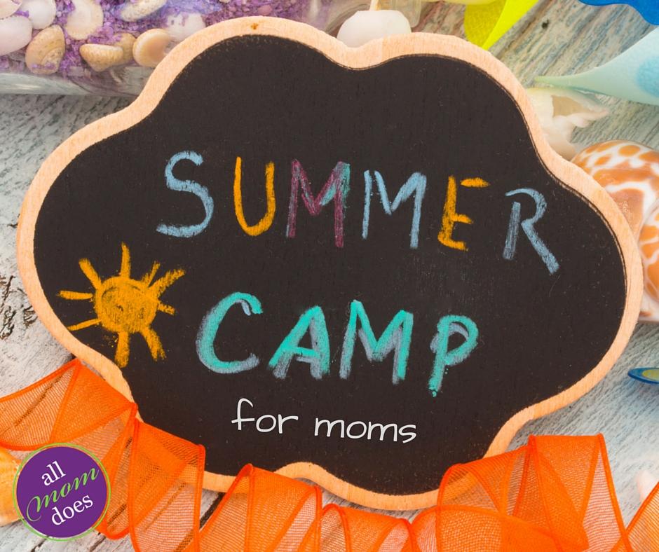 Summer Camp for Moms