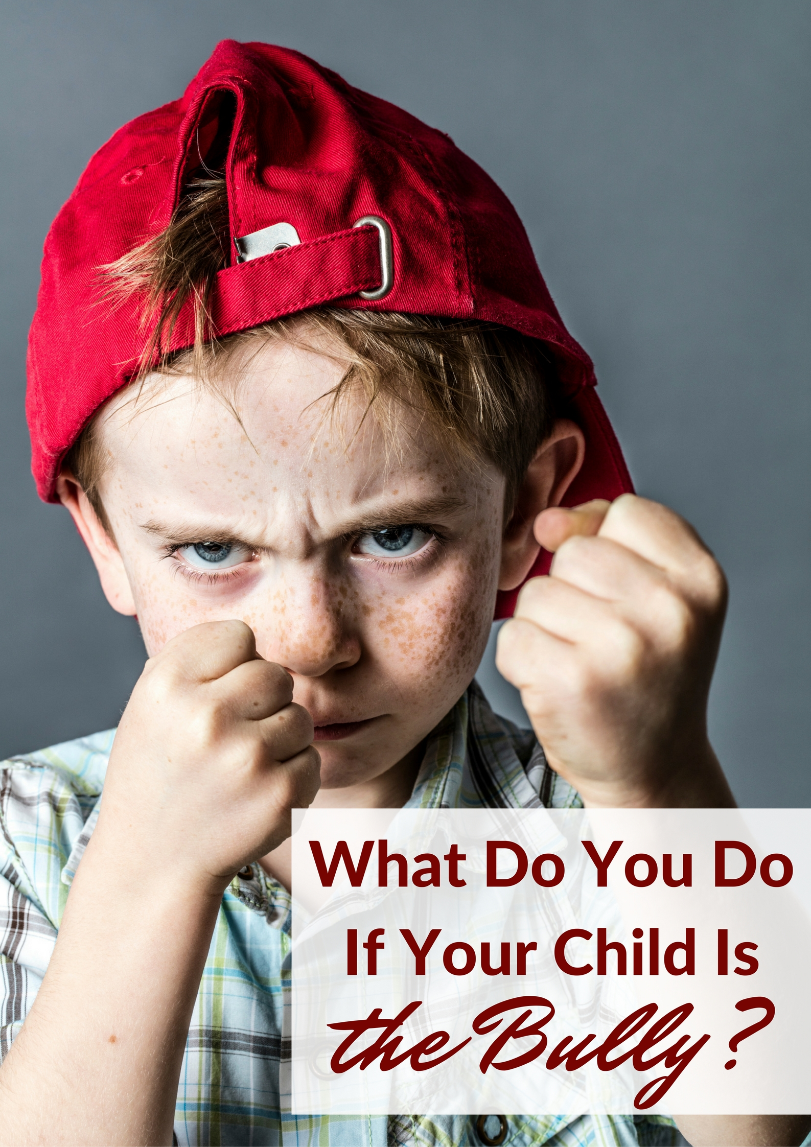 What Do You Do If Your Child Is the Bully?