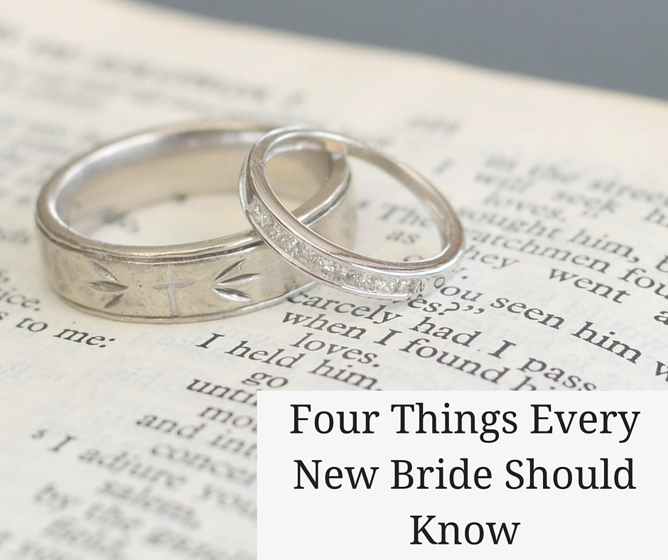 Four Things Every New Bride Should Know
