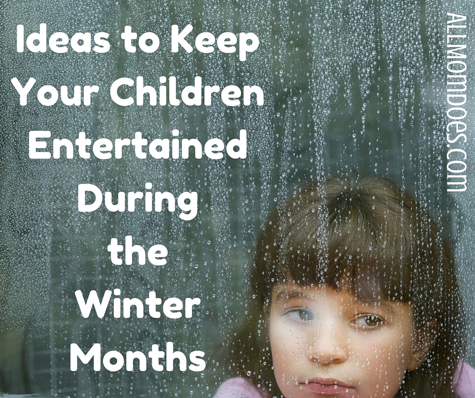 Ideas to Keep Your Children Entertained During the Winter Months