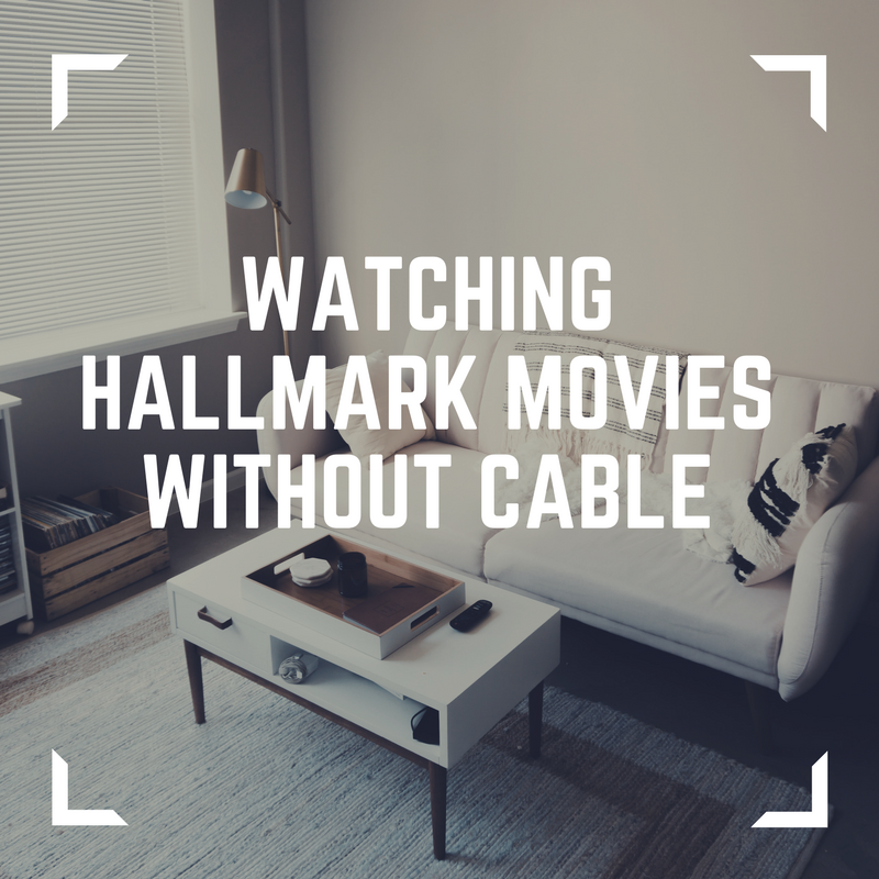 How To Watch Hallmark Movies Without Cable