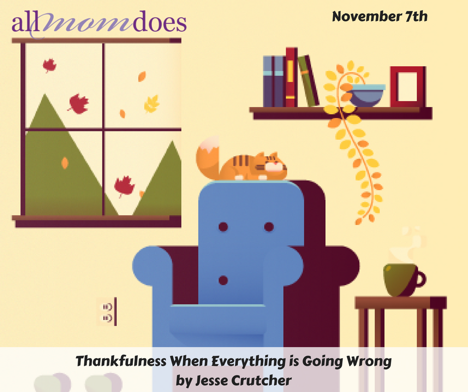 Thankfulness When Everything is Going Wrong
