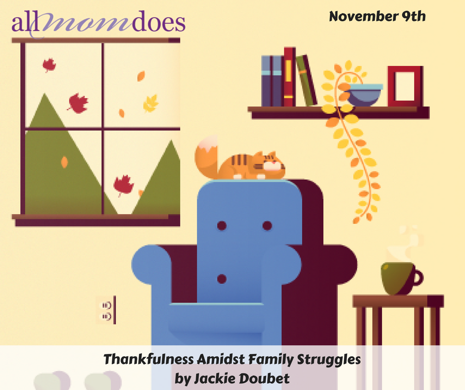 Thankfulness Amidst Family Struggles
