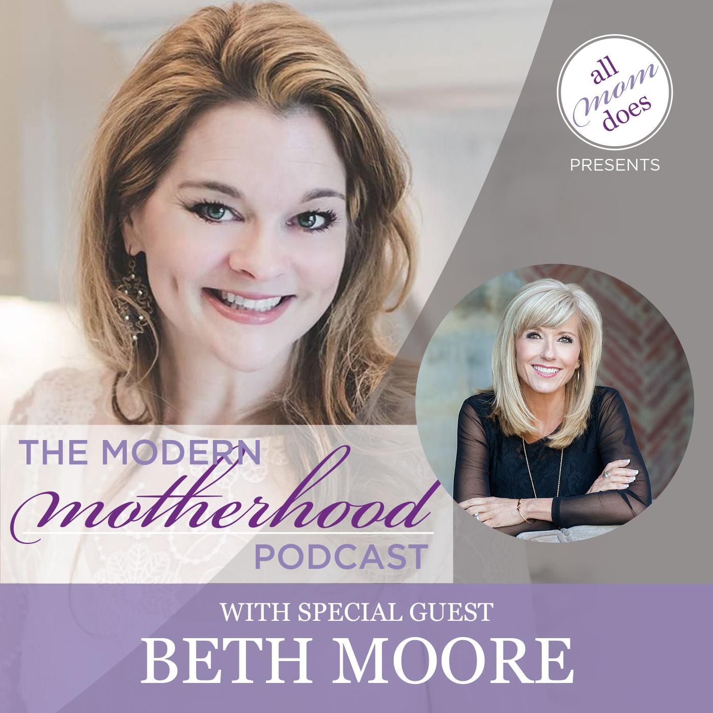 Modern Motherhood Podcast #3: Beth Moore