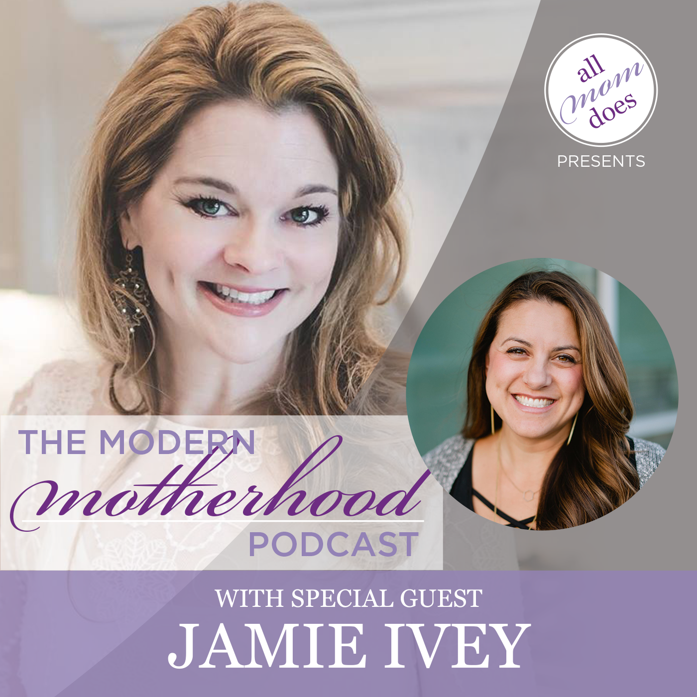 The Modern Motherhood Podcast #1: Jamie Ivey