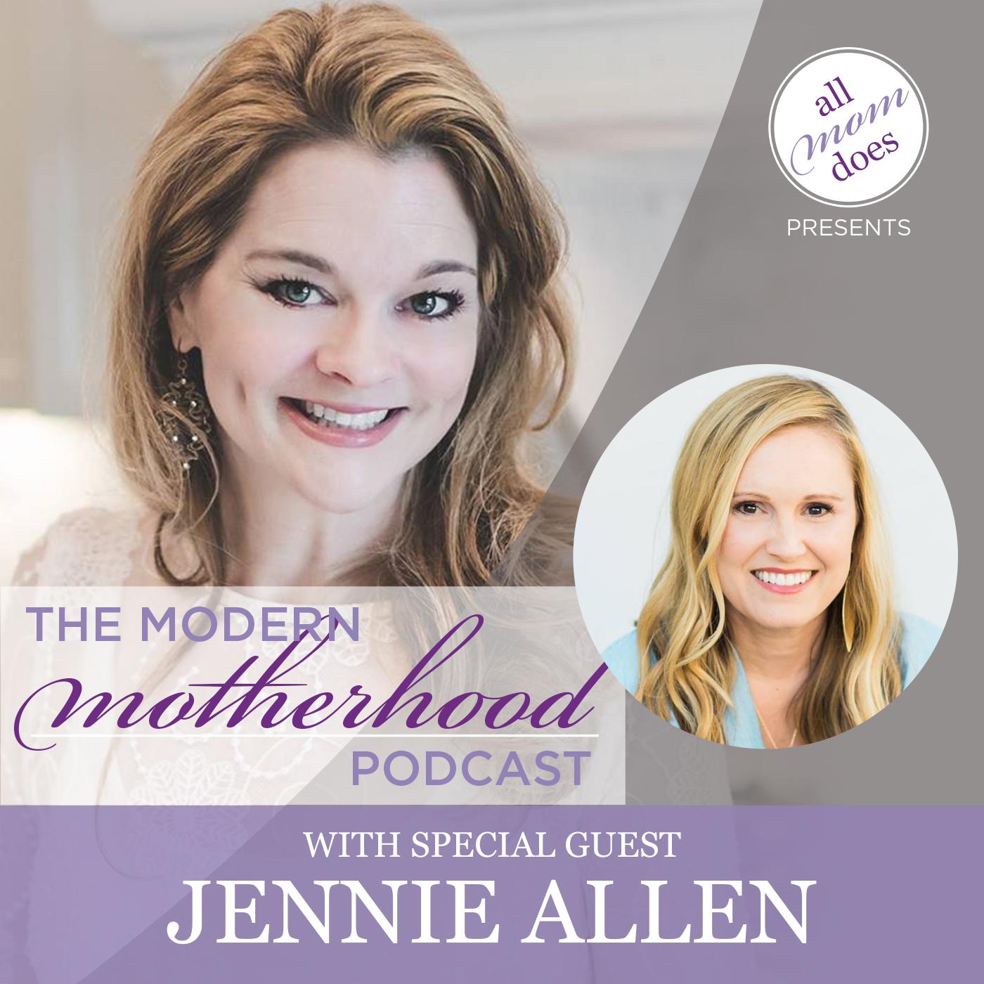 Modern Motherhood Podcast #2: Jennie Allen