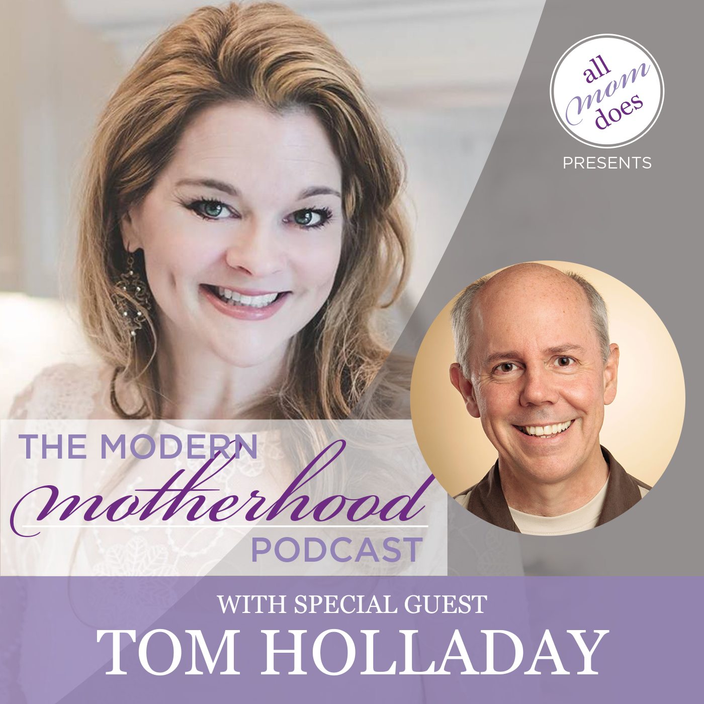 The Modern Motherhood Podcast #5: Tom Holladay