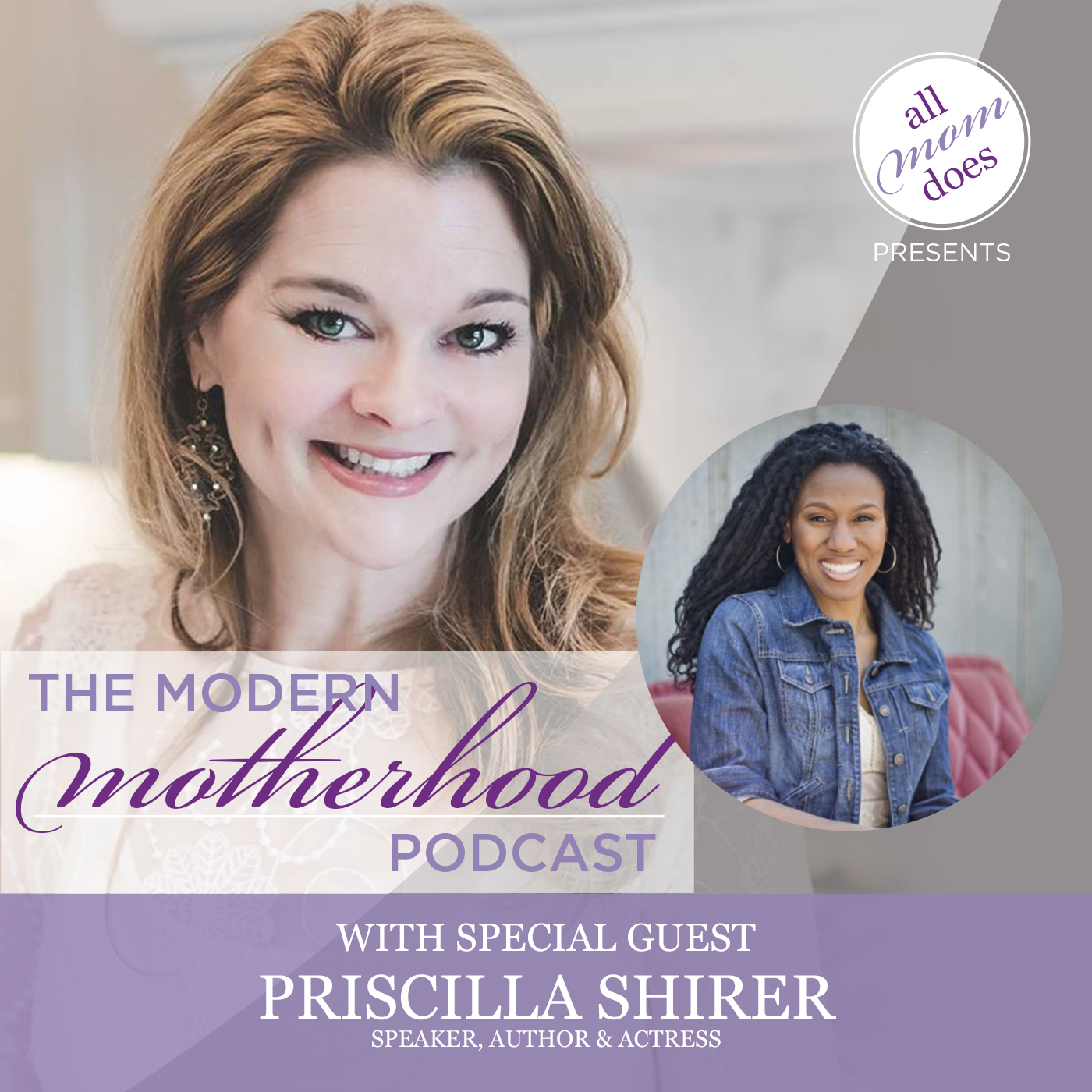 The Modern Motherhood Podcast #13: Priscilla Shirer