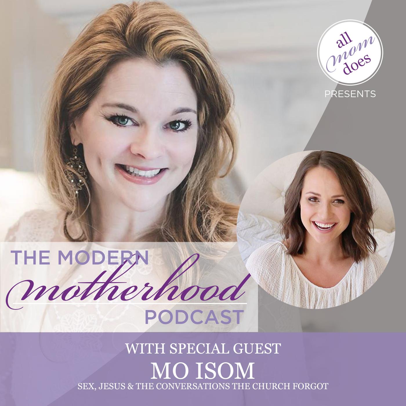 The Modern Motherhood Podcast #17: Mo Isom