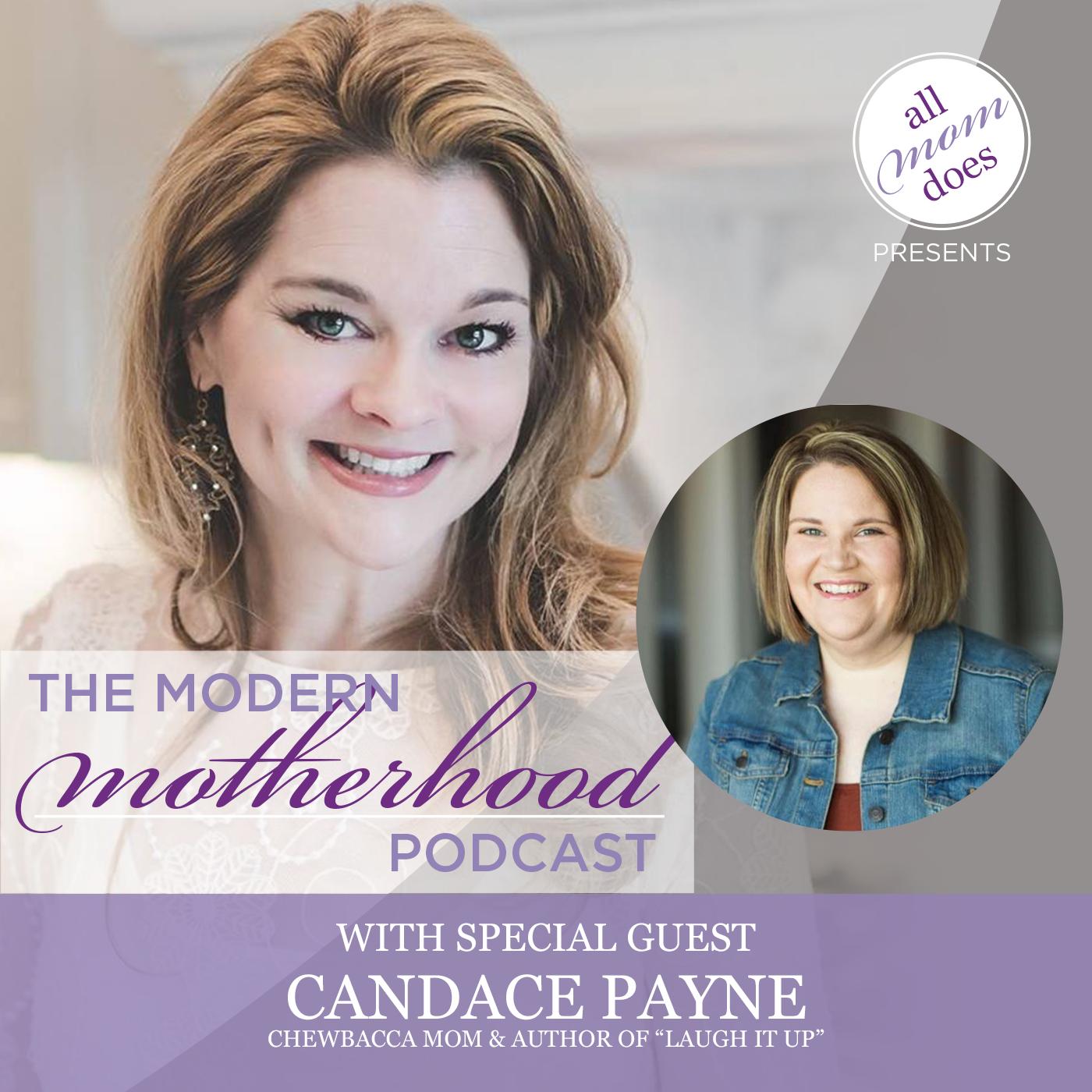 The Modern Motherhood Podcast #21: Candace Payne