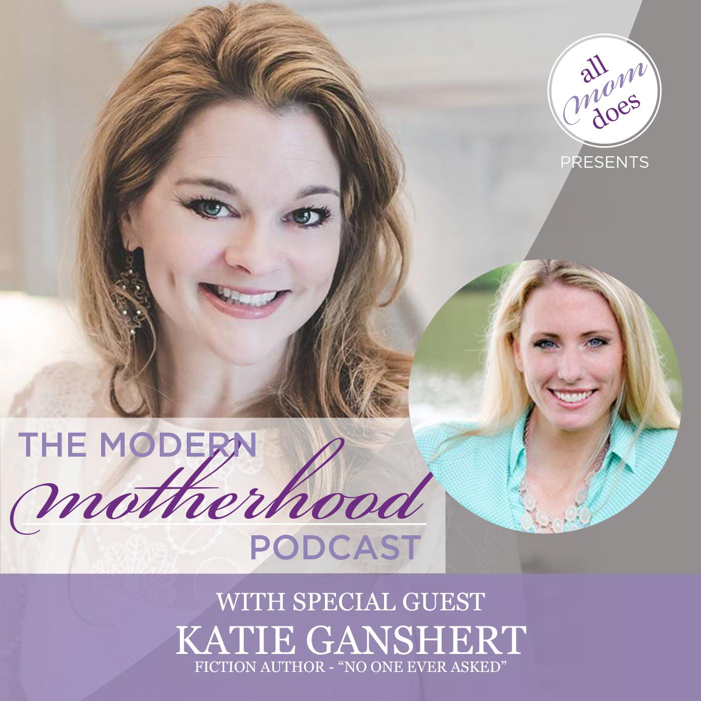 The Modern Motherhood Podcast #33: Katie Ganshert