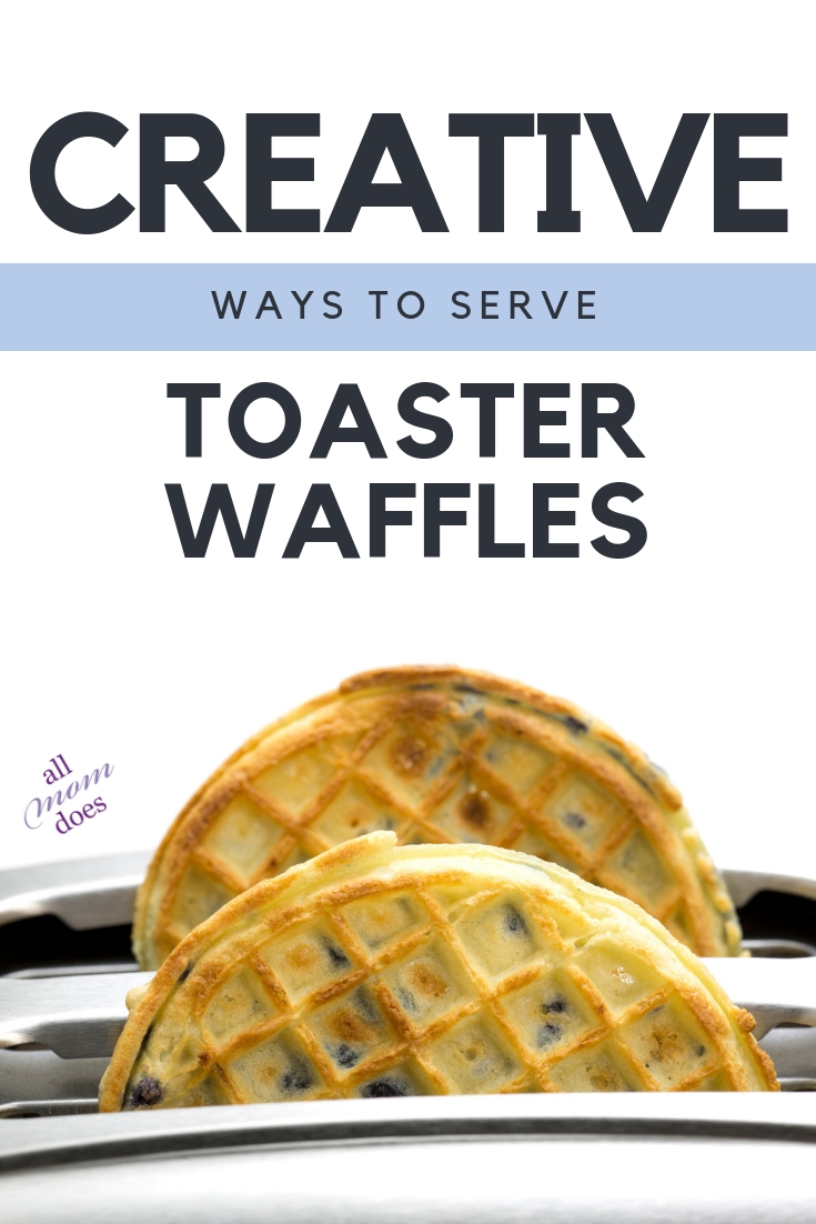 kid-friendly recipes and creative ways to serve toaster waffles #breakfast