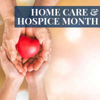 November is Home Care and Hospice Month