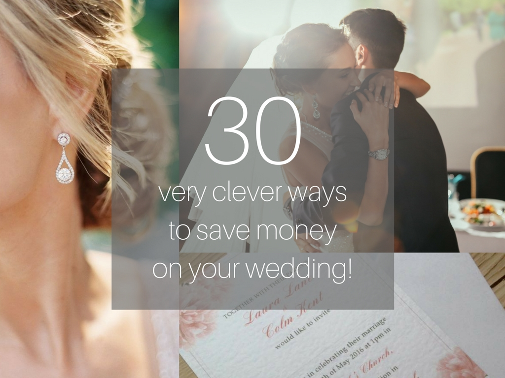 30 VERY CLEVER ways to save money on your wedding!
