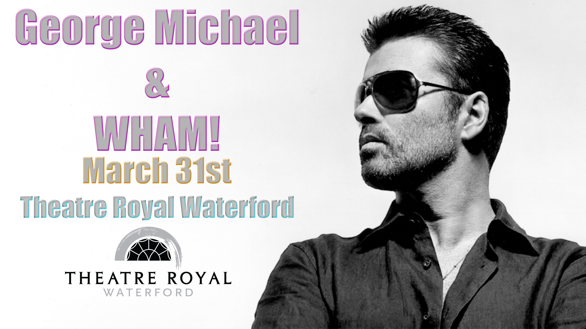 George Michael & WHAM! at The Theatre Royal