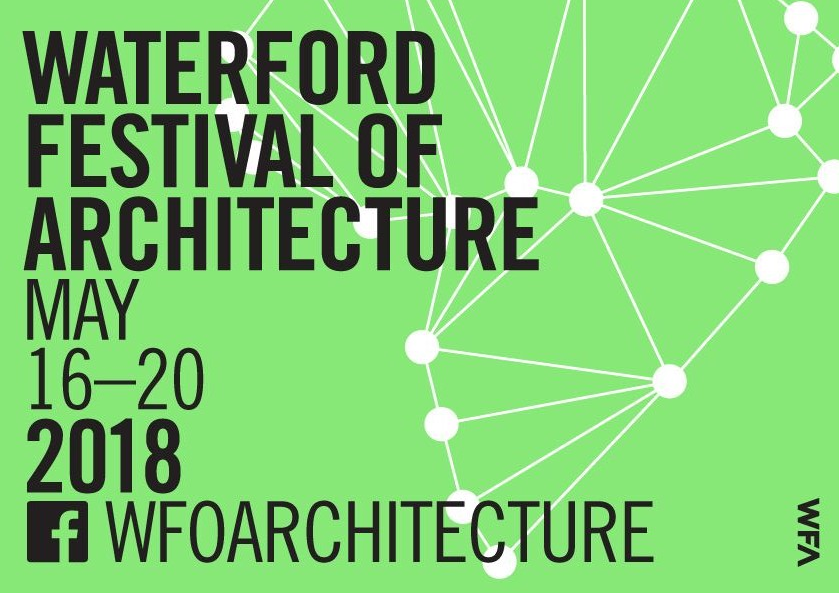 Listen back: The Waterford Festival of Architecture runs from May 16th to 20th.