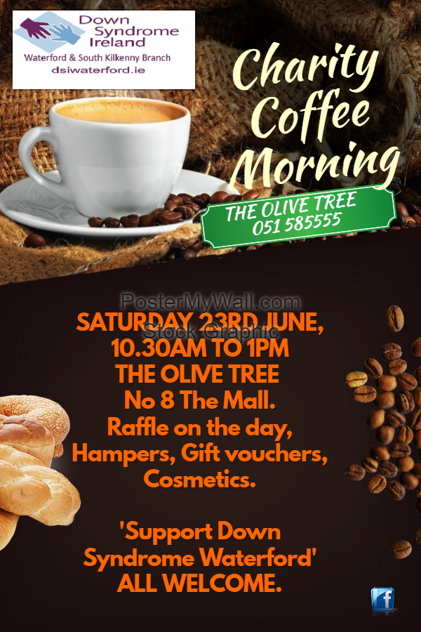 coffee morning for Down Syndrome Waterford June 23rd