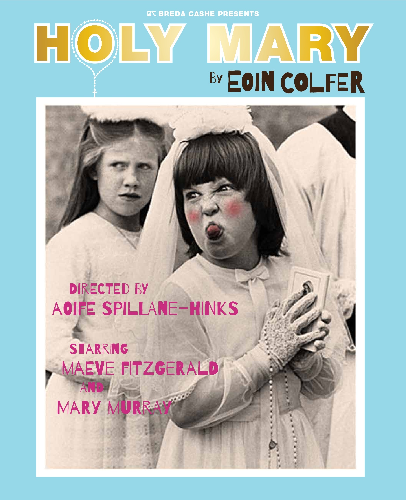 Holy Mary by Eoin Colfer at The Theatre Royal