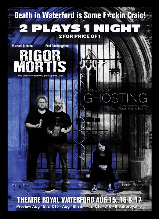 Rigor Mortis and Ghosting at Theatre Royal Waterford | WLR