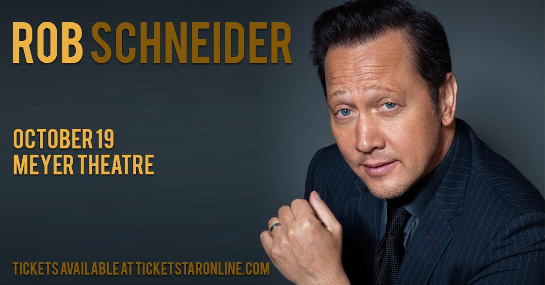 CONTEST: Rob Schneider at Meyer Theatre