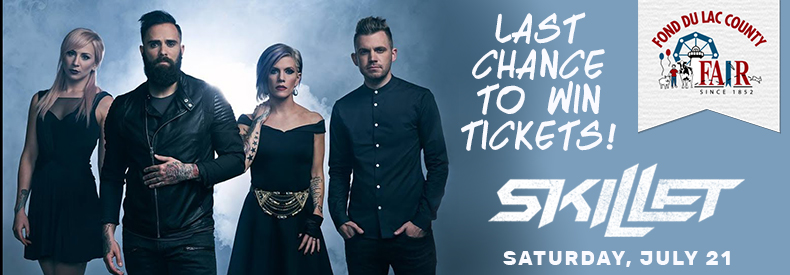 CONTEST: Skillet @ Fond du Lac County Fair – LAST CHANCE
