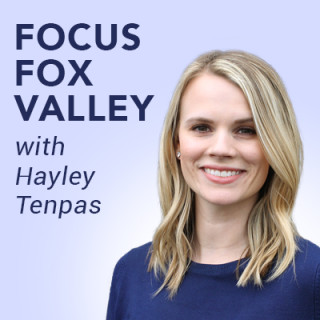 Focus Fox Valley with Hayley Tenpas 08/09/18