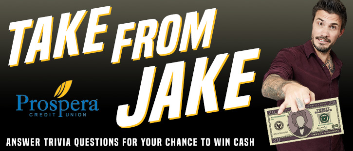 Feature: http://959kissfm.com/take-from-jake-with-prospera-credit-union/