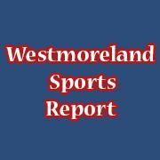 Westmoreland Sports Report
