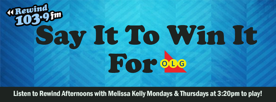 Say It To Win It For OLG