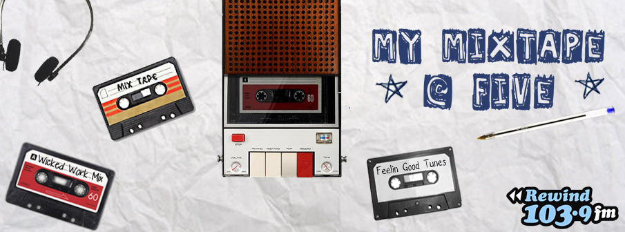 Feature: http://www.rewind1039.ca/my-mixtape-at-5/