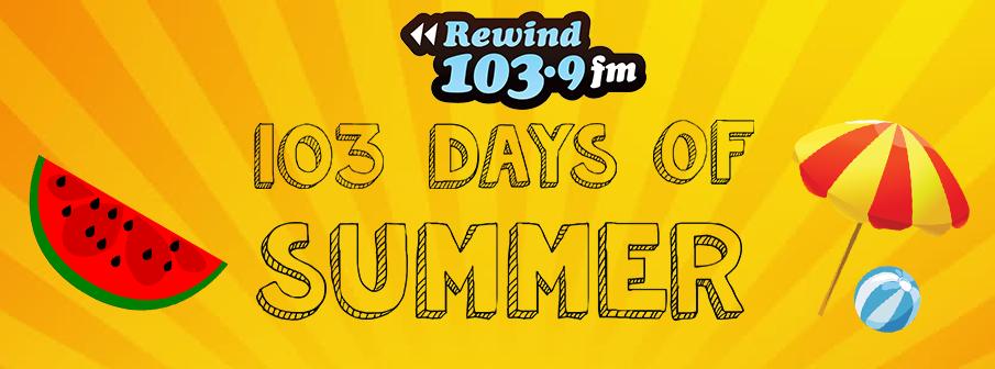 Rewind's 103 Days of Summer!
