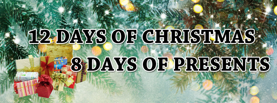 12 Days of Christmas, 8 Days of Presents