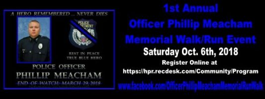 1st Annual Officer Phillip Meacham Memorial Walk/Run Event