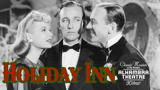 "Movies at the Alhambra - ""Holiday Inn"""