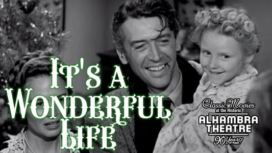 "Movies at The Alhambra - ""It's a Wonderful Life"""