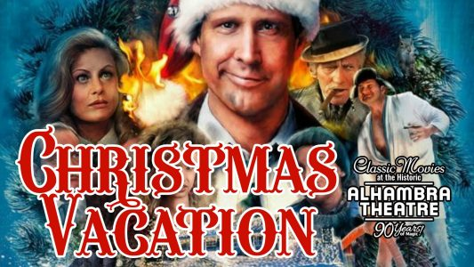 "Movies at The Alhambra - ""Christmas Vacation"""