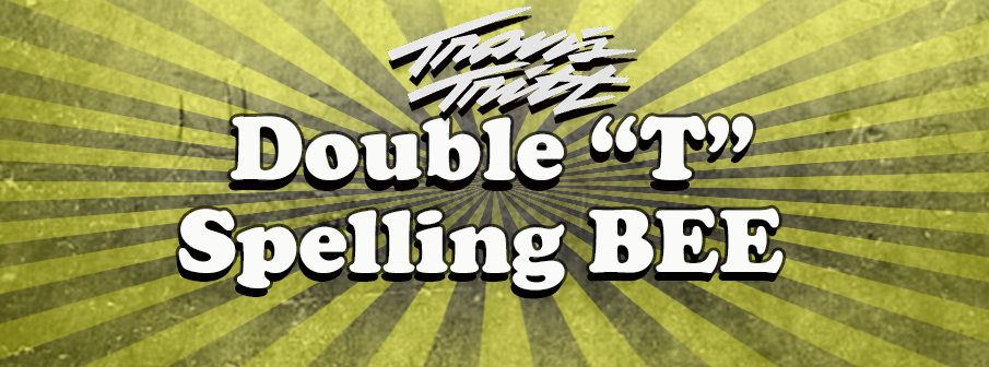 "Double ""T"" Spelling Bee"