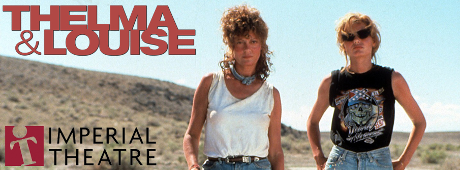 Retro Film Series – Thelma&Louise at the Imperial Theatre