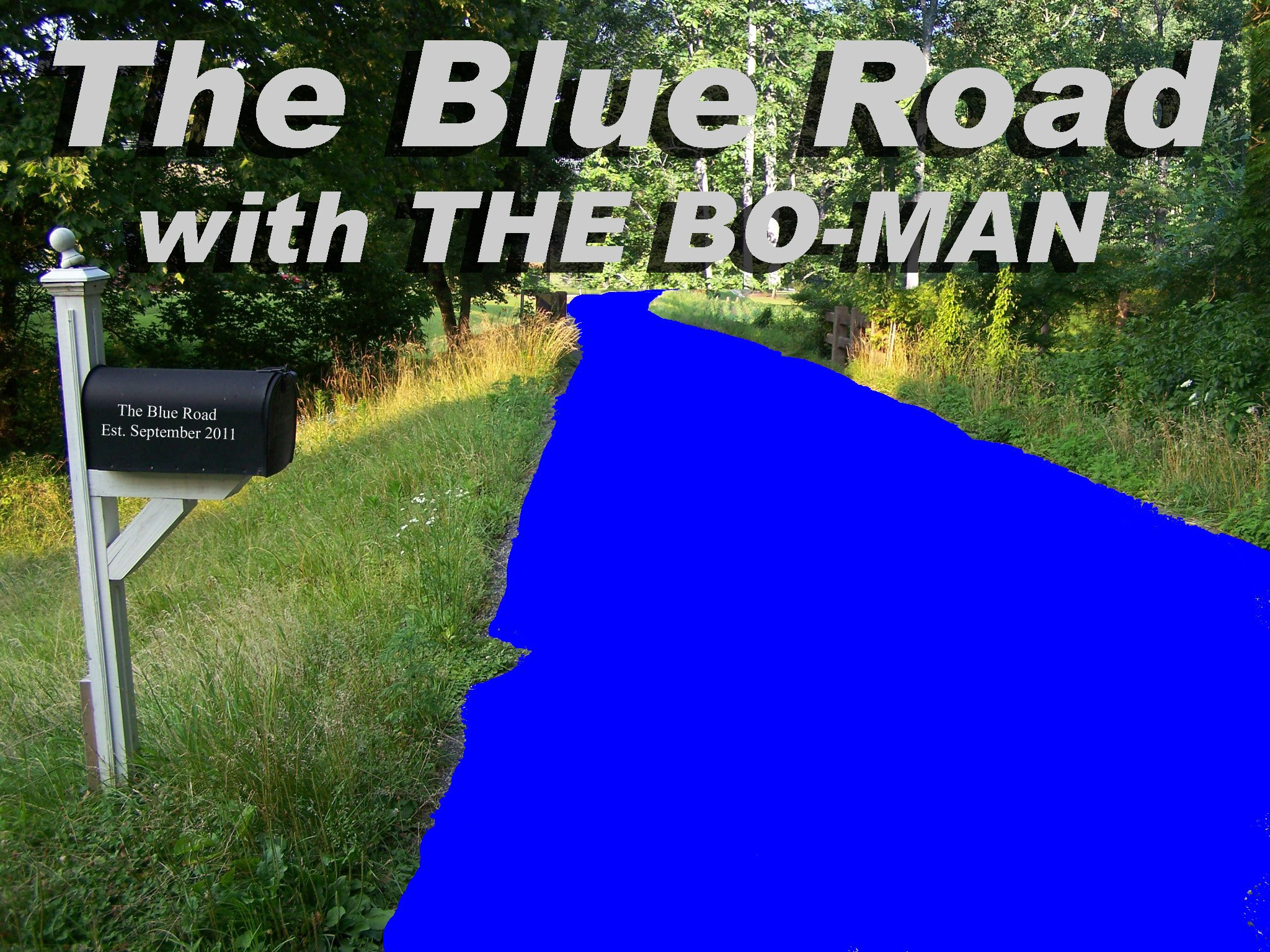 "The BlueRoad with The ""Bowman"""