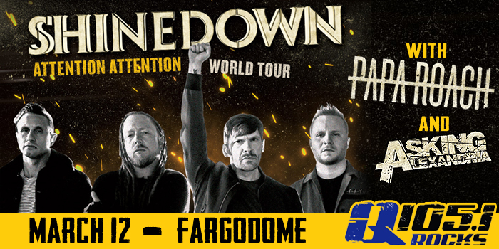 Feature: https://www.q1051rocks.com/q105-1-presents-shinedown-papa-roach-and-asking-alexandria-at-the-fargodome/