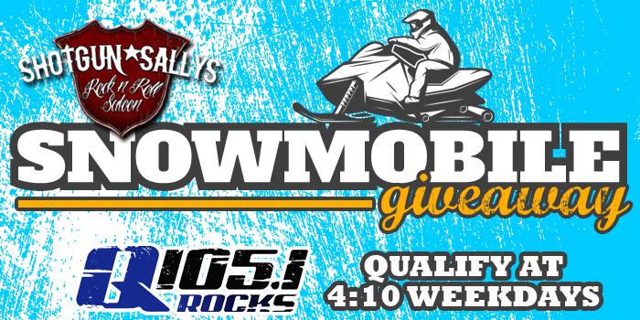 Feature: http://www.q1051rocks.com/shotgun-sallys-snowmobile-giveaway/