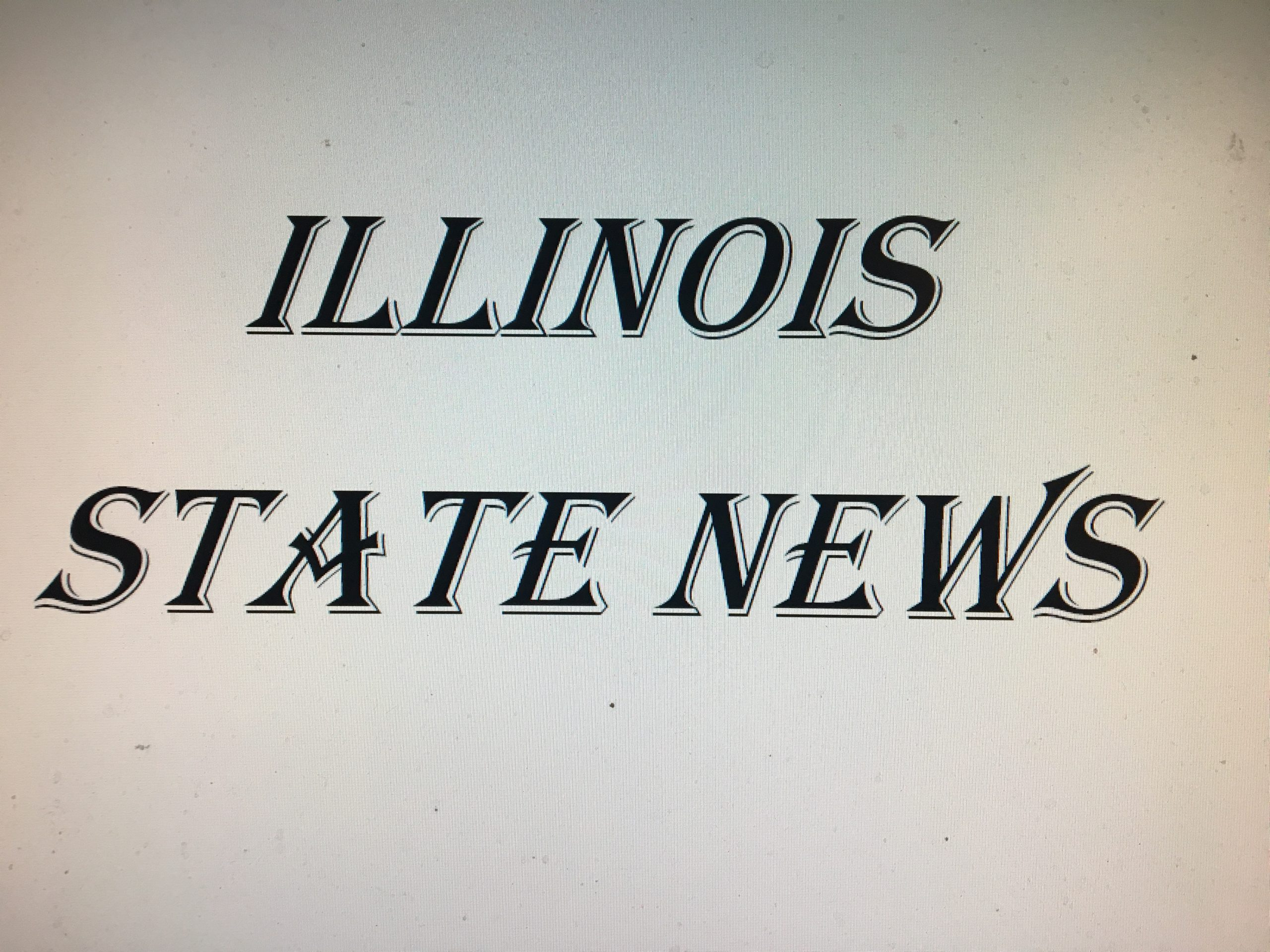 ILLINOIS STATE NEWS