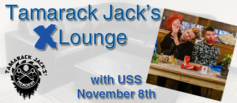 USS in the Tamarack Jack's X Lounge