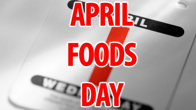 April Foods Day!