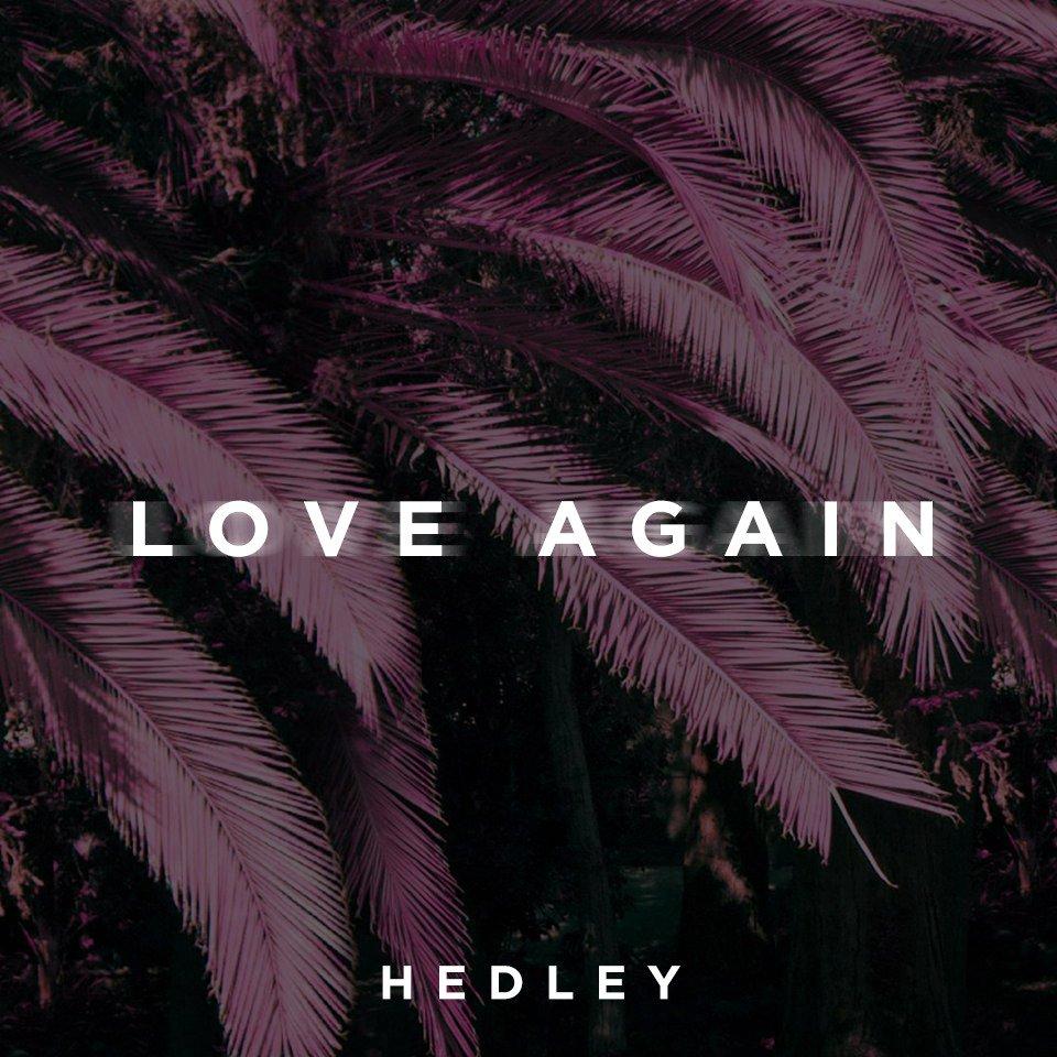 Hedley Love Again