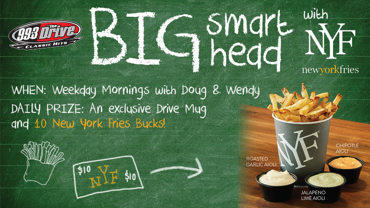 The Drive's Big Smart Head of the Morning with New York Fries