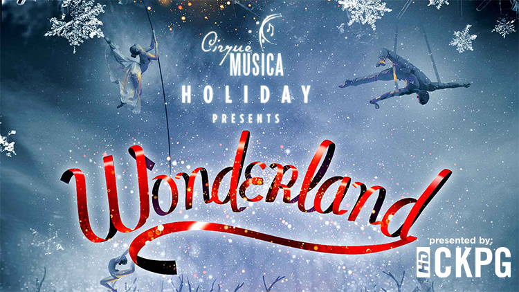 Cirque Musica Holiday: Wonderland