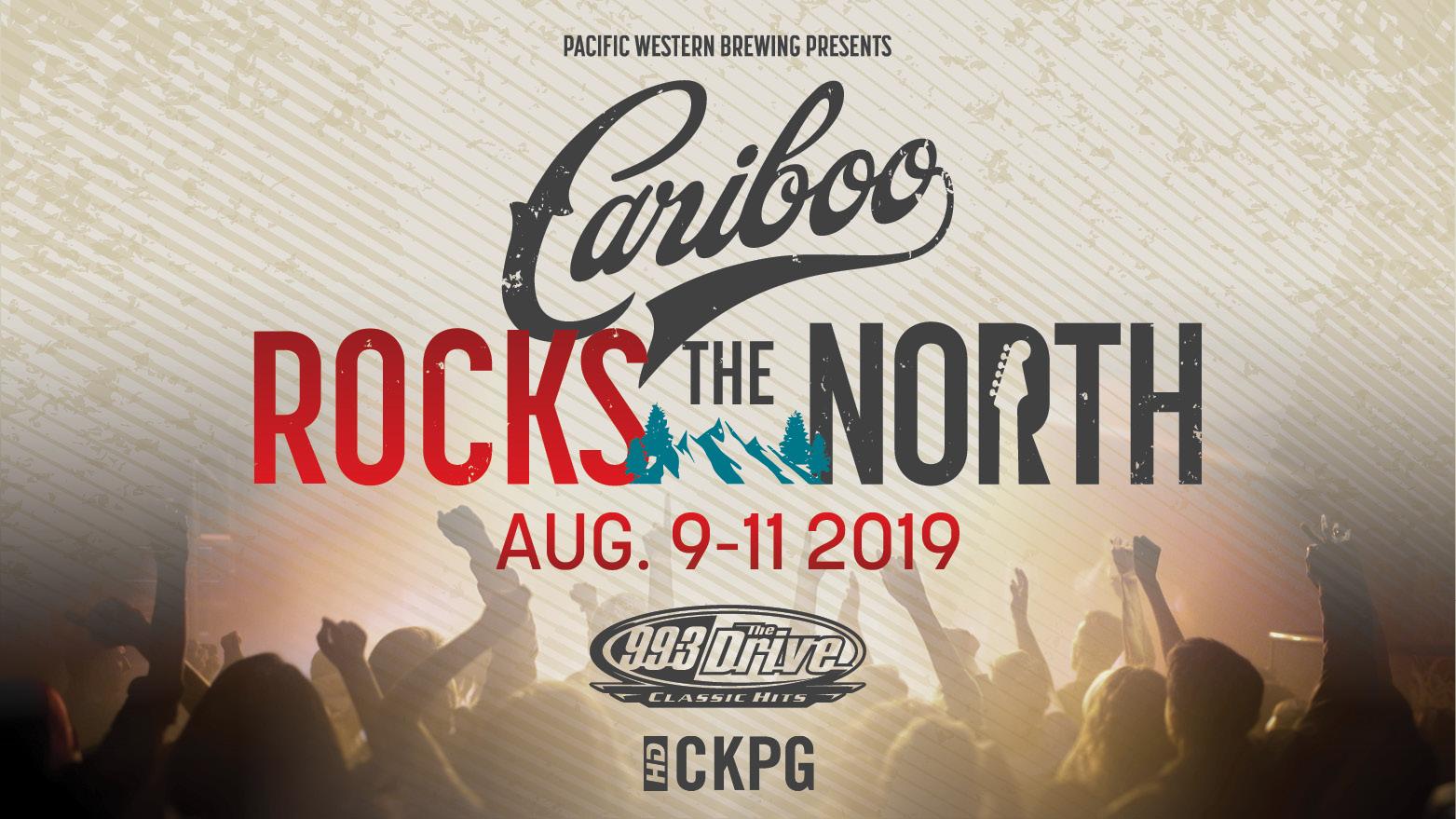 99.3 The Drive Presents: Cariboo Rocks the North