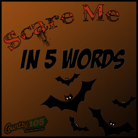 Listen: Scare me in 5 Words